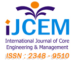 IJCEM :: International Journal of Core Engineering & Management :: ISSN : 2348-9510